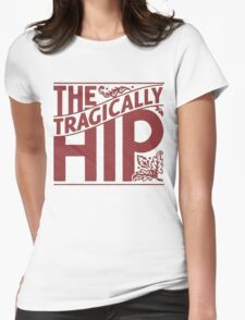 THE TRAGICALLY HIP RED Womens Fitted T-Shirt