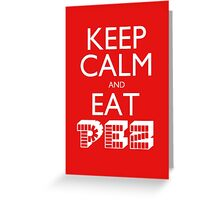 Keep Calm and Eat PEZ Greeting Card