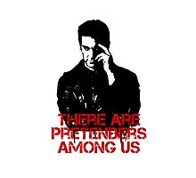 There are Pretenders among us Photographic Print