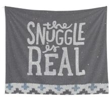 the SNUGGLE is REAL Wall Tapestry