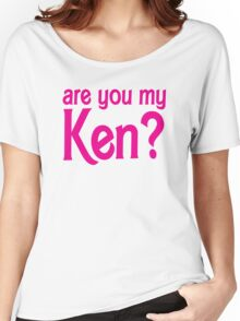 Are you my Ken? Women's Relaxed Fit T-Shirt