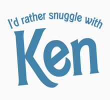 I'd rather snuggle with Ken Kids Tee