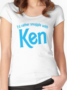 I'd rather snuggle with Ken Women's Fitted Scoop T-Shirt