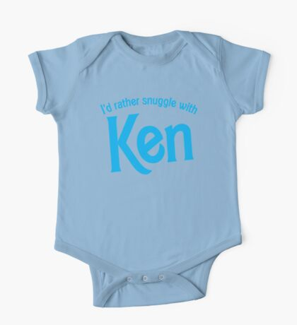 I'd rather snuggle with Ken One Piece - Short Sleeve