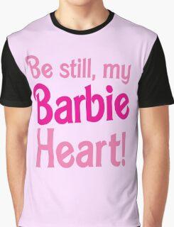 Be Still! my BARBIE heart Graphic T-Shirt