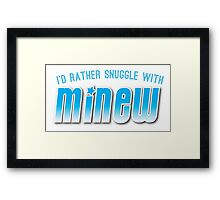 I'd rather snuggle with MINEW Framed Print