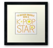 I'd rather snuggle with a k-pop star Framed Print