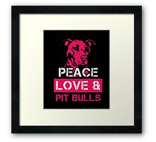 Peace Love and Pit Bulls shirt Awesome Pitbull Lover Tee Gift for Dog Owners Pit Bull T-Shirt Framed Print