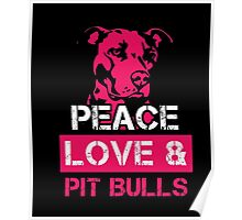 Peace Love and Pit Bulls shirt Awesome Pitbull Lover Tee Gift for Dog Owners Pit Bull T-Shirt Poster
