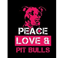 Peace Love and Pit Bulls shirt Awesome Pitbull Lover Tee Gift for Dog Owners Pit Bull T-Shirt Photographic Print