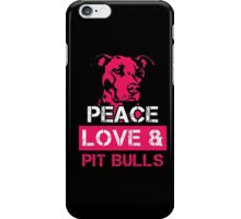 Peace Love and Pit Bulls shirt Awesome Pitbull Lover Tee Gift for Dog Owners Pit Bull T-Shirt iPhone Case/Skin