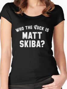 who the F mat skiba Women's Fitted Scoop T-Shirt