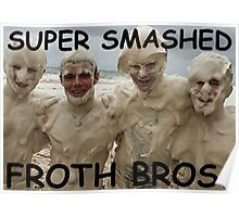 SUPER SMASHED FROTH BROS. Poster