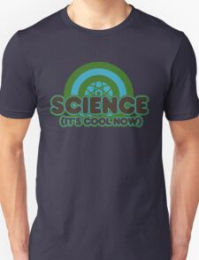 Science it's cool now Unisex T-Shirt