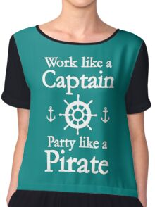 Work Like A Captain Party Like A Pirate Chiffon Top