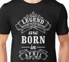 Legends Born in April Unisex T-Shirt