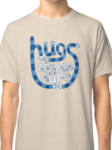 Hugs are the cure Classic T-Shirt