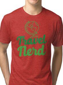Travel Nerd (with world globe) Tri-blend T-Shirt