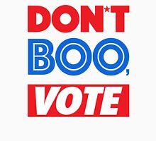 DON´T BOO, VOTE Unisex T-Shirt
