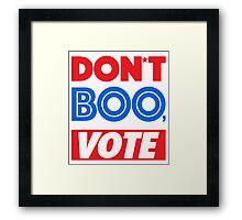 DON´T BOO, VOTE Framed Print