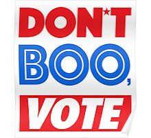 DON´T BOO, VOTE Poster