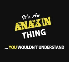 It's An ANAKIN thing, you wouldn't understand !! by satro