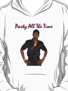 Party All The Time #1 T-Shirt