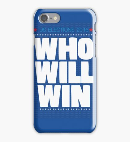 US ELECTIONS 2016. WHO WILL WIN iPhone Case/Skin