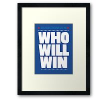 US ELECTIONS 2016. WHO WILL WIN Framed Print