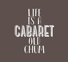 """Life is a Cabaret"" - Cabaret Unisex T-Shirt"