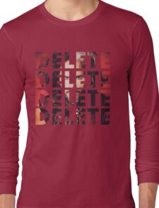 DELETE DELETE DELETE Long Sleeve T-Shirt