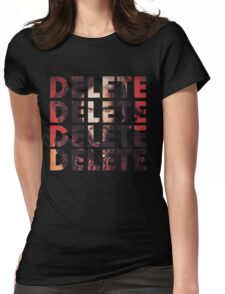 DELETE DELETE DELETE Womens Fitted T-Shirt
