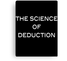 The Science Of Deduction Canvas Print