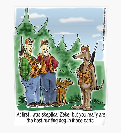 World's Best Hunting Dog - Zeke! Poster