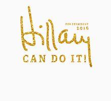 Hillary Can Do It 2016 Shirts Gold Unisex T-Shirt