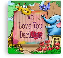 """For the children: """"We love you darling."""" Canvas Print"""