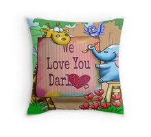 """For the children: """"We love you darling."""" Throw Pillow"""