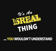 It's An ISREAL thing, you wouldn't understand !! by satro