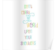 Don't carry the world upon your shoulders Poster