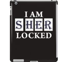 I Am Sher  Locked iPad Case/Skin