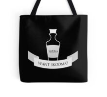 Want Skooma? Tote Bag