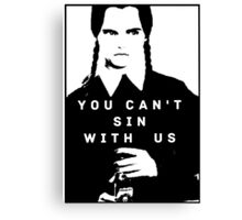 You Can't Sin With Us Canvas Print
