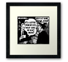 Funny Comic- My Cat. What Does He Want Meow? Framed Print