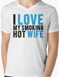 I Love My Smokin Hot Wife Mens V-Neck T-Shirt