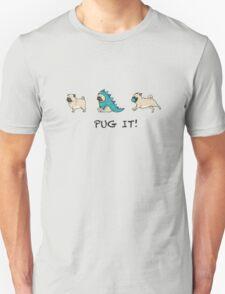 """PUG PUGS """"PUG IT""""  Unisex T-Shirt"""
