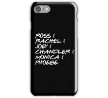 Friends – Ross & Rachel & Joey & Chandler & Monica & Phoebe iPhone Case/Skin