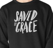 Saved by Grace II Pullover