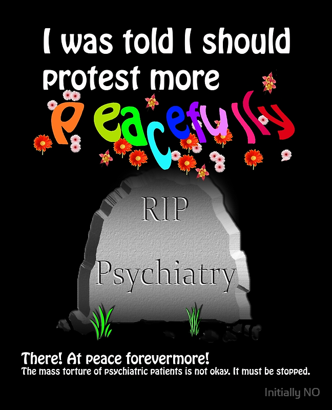 Protesting psychiatry peacefully by Initially NO