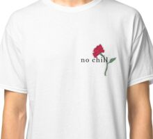 no chill Classic T-Shirt