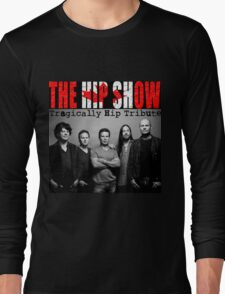 rock band Tragically hip style  Long Sleeve T-Shirt